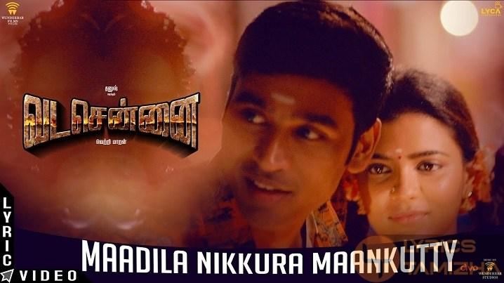 Maadila Nikkura MaanKutty Song lyrics – Vada Chennai