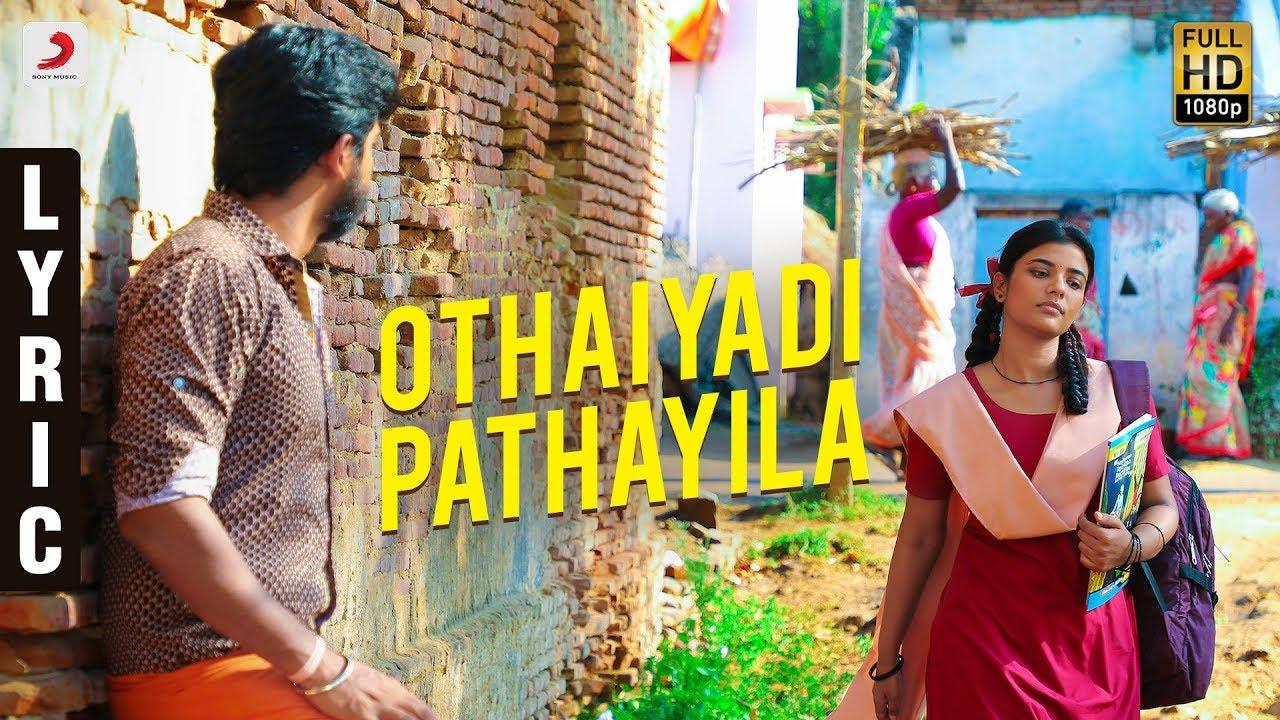 Othaiyadi Pathayila Song lyrics – Kanaa