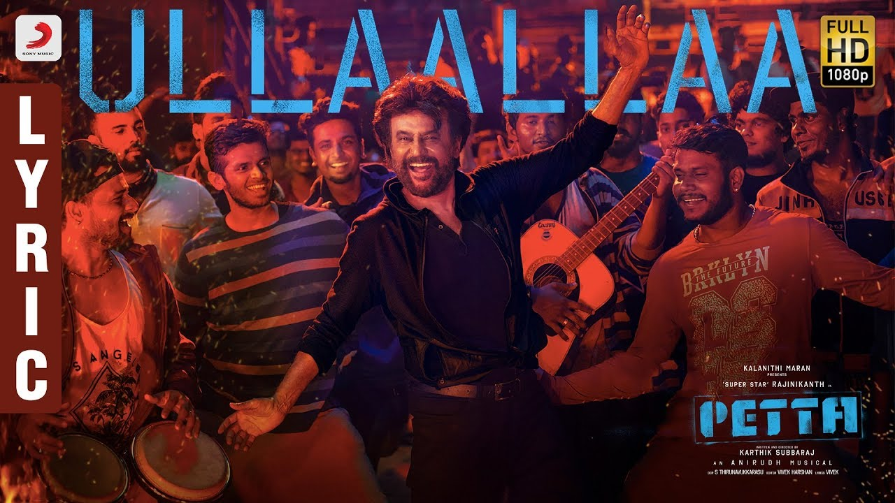 Ullaallaa Petta song Lyrics, Petta Ullaallaa song lyrics, Ullaallaa tamil lyrics Petta