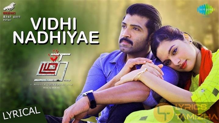 Vidhi Nadhiyae Song lyrics – Thadam