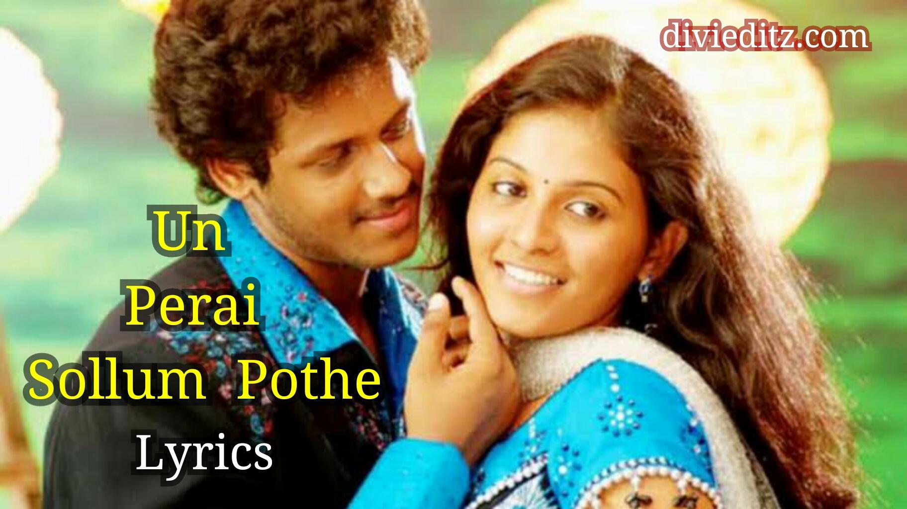 Un Perai Sollum Pothe song lyrics – Angadi Theru movie