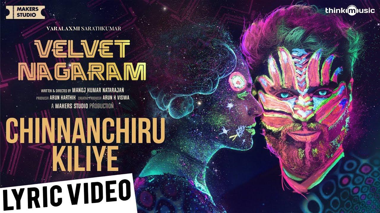 Chinnanchiru Kiliye Song Lyrics – Velvet Nagaram