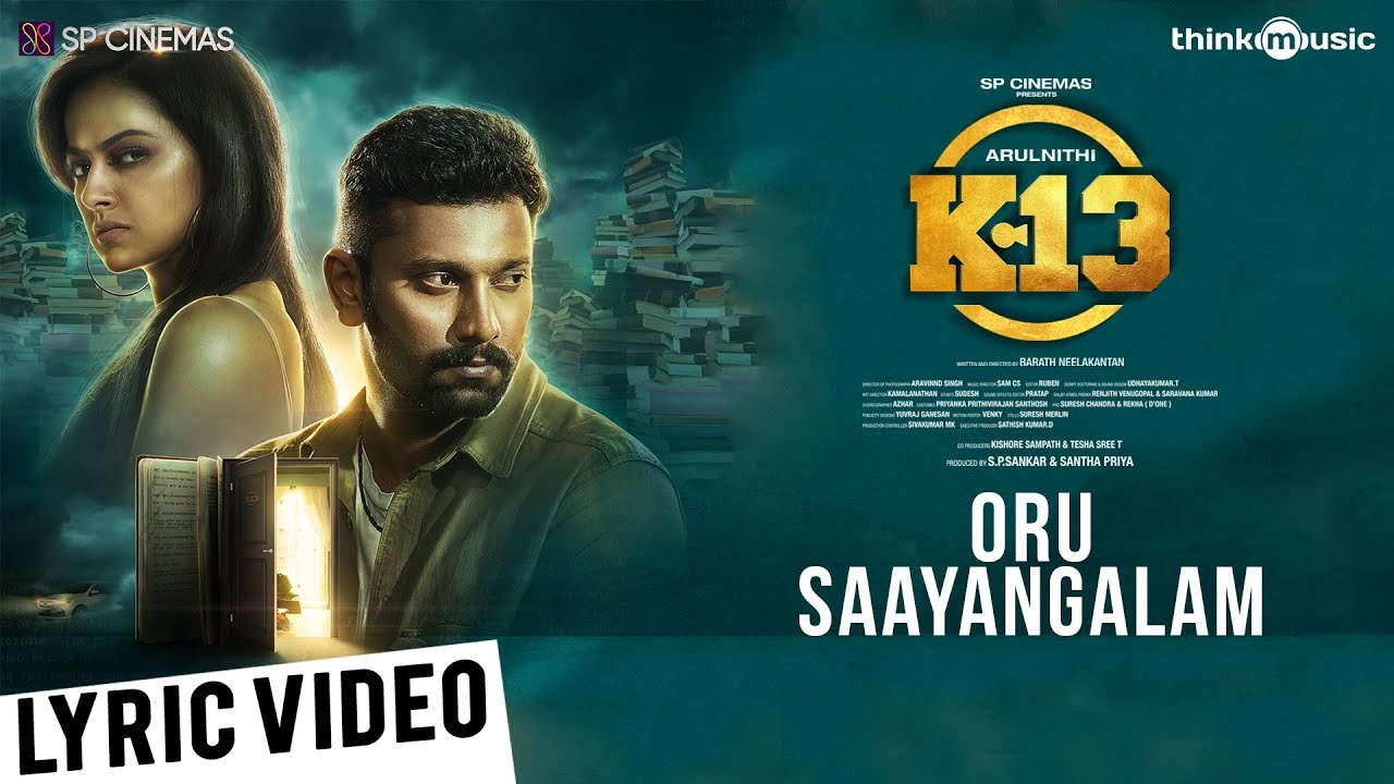 Oru Saayangaalam Song Lyrics – K13