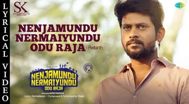 Nenjamundu Nermaiyundu Odu Raja Song Lyrics – Rebirth (2019)