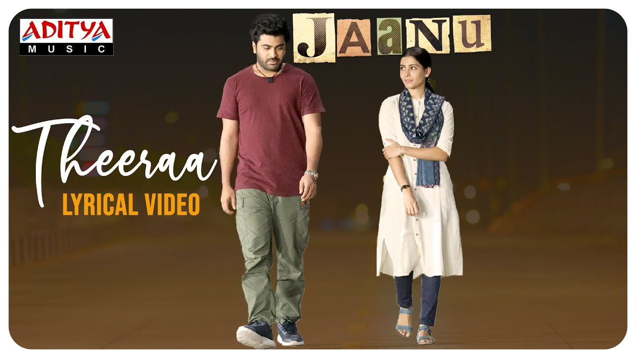Theeraa Song Lyrics – Jaanu (Tamil)