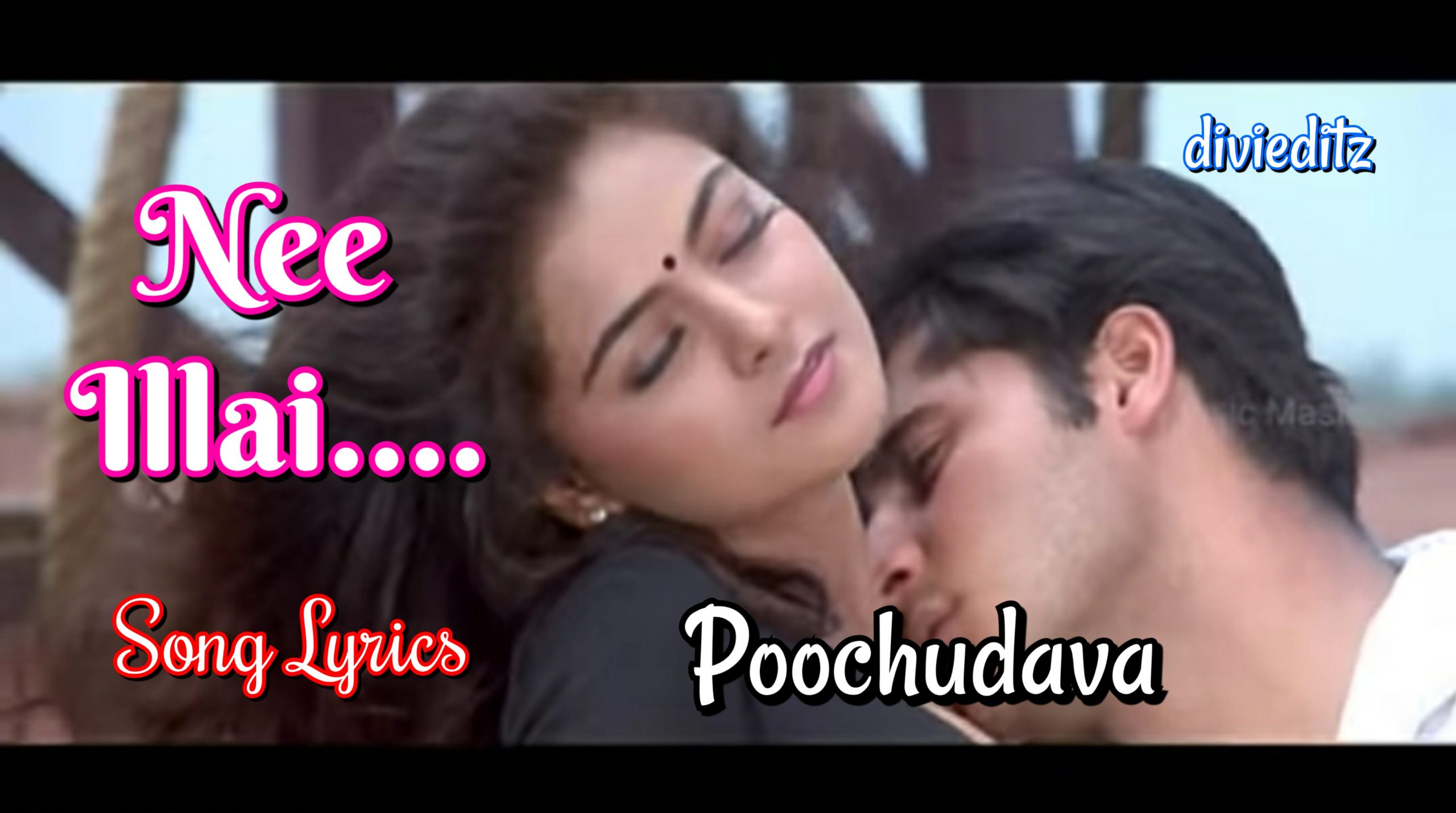Nee Illai Nilavillai Song Lyrics – Poochudava