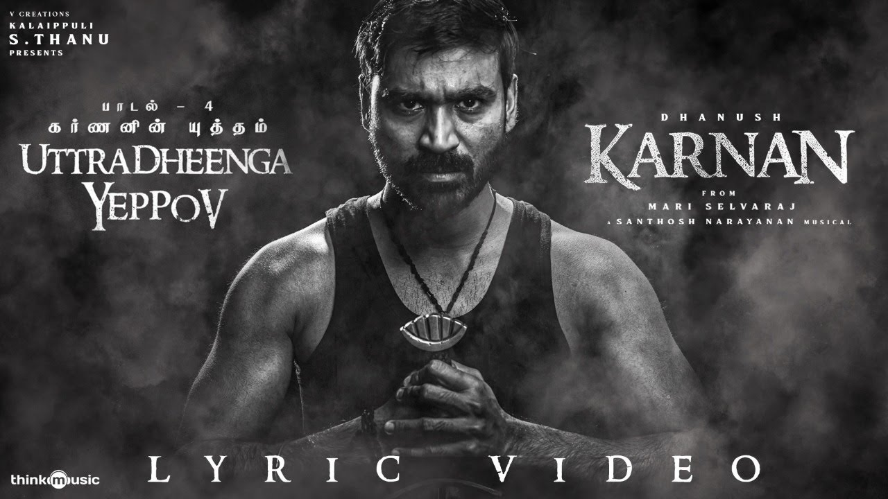 Uttradheenga Yeppov Song Lyrics – Karnan (2021)